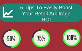 <center><b>5 Tips To Easily Boost Your Retail Arbitrage ROI</b></center>