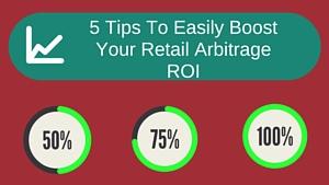 <center><b>5 Tips To Easily Boost Your Retail Arbitrage ROI</b></center>
